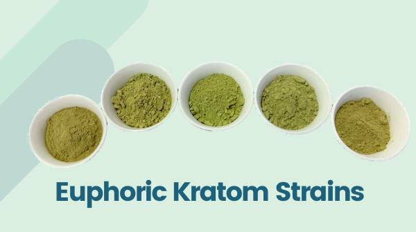 5 Kratom Strains For Euphoria