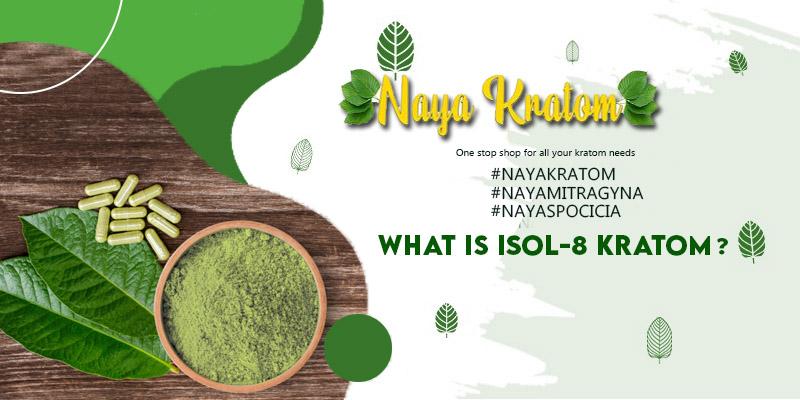 What Is ISOL-8 Kratom