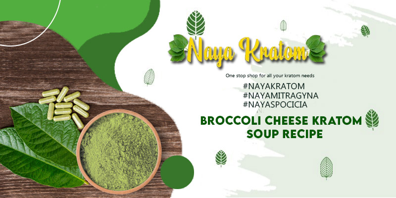 Broccoli Cheese Kratom Soup Recipe